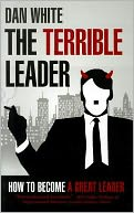 The Terrible Leader by Dan White: Book Cover