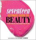 Seventeen Ultimate Guide to Beauty by Ann Shoket: Book Cover