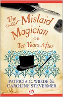 The Mislaid Magician by Caroline Stevermer: NOOK Book Cover