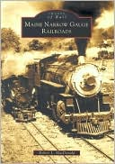 download Maine Narrow Gauge Railroads (Images of Rail Series) book