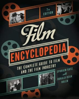 Download free e books for pc The Film Encyclopedia 7E: The Complete Guide to Film and the Film Industry (English Edition)