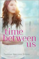 Time Between Us by Tamara Ireland Stone: Book Cover