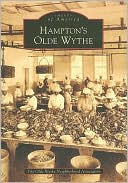 download Hampton's Olde Wythe, Virginia (Images of America Series) book