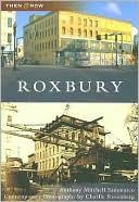 Roxbury Then & Now