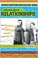 download You Ask about Relationships : Questions Teens Are Asking book