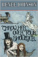 Throw Her Over Your Shoulder by Renee Johnson: Book Cover