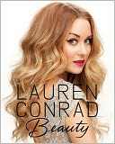 Lauren Conrad Beauty by Lauren Conrad: Book Cover
