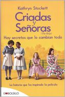 Criadas y senoras by Kathryn Stockett: Book Cover