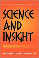 Science and Insight by Roger Bourke White Jr.: Book Cover