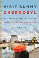 Visit Sunny Chernobyl by Andrew Blackwell: NOOK Book Cover