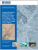 download Geological, hydrological, and biological issues related to the proposed development of a park at the confluence of the Los Angeles River and the Arroyo Seco, Los Angeles County, California book