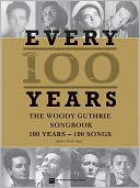 Woody Guthrie - Every 100 Years by Woody Guthrie: Book Cover