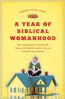 A Year of Biblical Womanhood by Rachel Held Evans: Book Cover