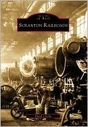 download Scranton Railroads, Pennsylvania (Images of Rail Series) book