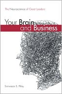 Your Brain and Business by Srinivasan S. Pillay M.D.: NOOK Book Cover