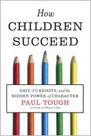 How Children Succeed by Paul Tough: Book Cover