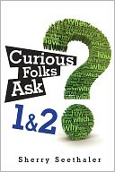 Curious Folks Ask 1 & 2 (Bundle) by Sherry Seethaler: NOOK Book Cover