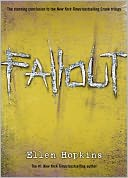 Fallout (Crank Series #3) by Ellen Hopkins: Book Cover