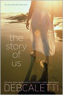 The Story of Us by Deb Caletti: Book Cover
