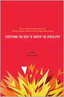 Everything You Need to Survive the Apocalypse by Lucas Klauss: Book Cover