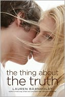 The Thing about the Truth by Lauren Barnholdt: Book Cover