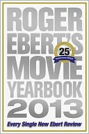 Roger Ebert's Movie Yearbook 2013 by Roger Ebert: Book Cover