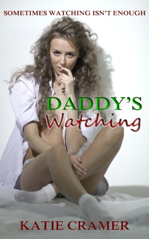 Daddy's Watching (Daddy Fantasies Sex Stories). Daddy's Watching (Daddy.