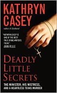 Deadly Little Secrets by Kathryn Casey: Book Cover