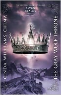 The Gray Wolf Throne (A Seven Realms Novel) by Cinda Williams Chima: Book Cover