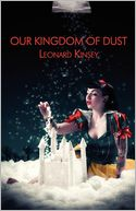 Our Kingdom Of Dust by Leonard Kinsey: Book Cover