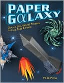 download Paper Galaxy : Out-of-This-World Projects to Cut, Fold & Paste book
