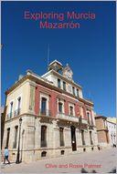 download Exploring Murcia : Mazarron book