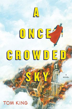Download ebooks free pdf A Once Crowded Sky by Tom King 9781451652000