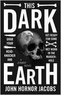 This Dark Earth by John Hornor Jacobs: Book Cover