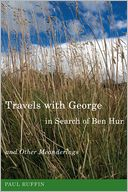 Travels with George in Search of Ben Hur and Other Meanderings by Paul Ruffin: NOOK Book Cover