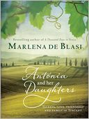 Antonia and Her Daughters by Marlena de Blasi: Book Cover