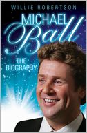 Michael Ball by Willie Robertson: Book Cover