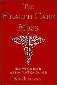 Health Care Mess by Kip Sullivan: Book Cover