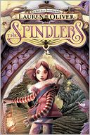 The Spindlers by Lauren Oliver: Book Cover