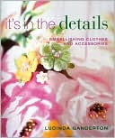 download It's in the Details : Embellishing Clothes and Accessories book