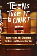 Teens Take It to Court by Thomas A. Jacobs: Book Cover
