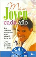 Mas joven cada ano by Chris Crowley: Book Cover