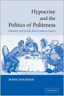 download Hypocrisy and the Politics of Politeness : Manners and Morals from Locke to Austen book
