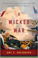 A Wicked War by Amy S. Greenberg: NOOK Book Cover