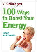 100 Ways to Boost Your Energy (Collins Gem) by Theresa Cheung: NOOK Book Cover