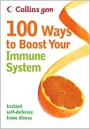100 Ways to Boost Your Immune System (Collins Gem) by Theresa Cheung: NOOK Book Cover