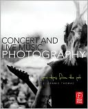 download Concert and Live Music Photography : Pro Tips from the Pit book