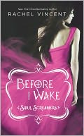 Before I Wake (Soul Screamers Series #6) by Rachel Vincent: NOOK Book Cover