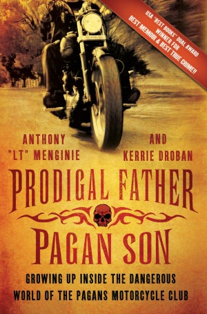 """Ebook free download for pc Prodigal Father, Pagan Son: Growing Up Inside the Dangerous World of the Pagans Motorcycle Club (English literature) 9781250007322 PDF by Anthony """"LT"""" Menginie, Kerrie Droban"""
