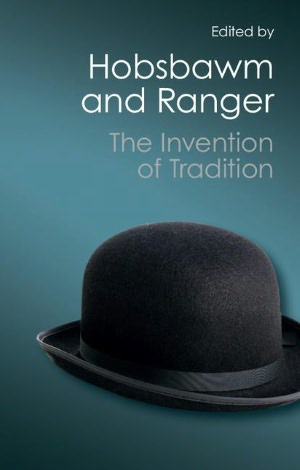 The Invention of Tradition